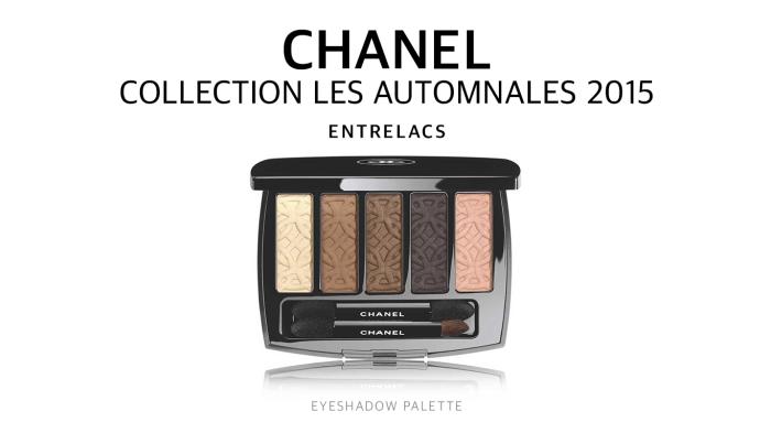 CHANEL ENTRELACS – COLLECTION LES AUTOMNALES 2015